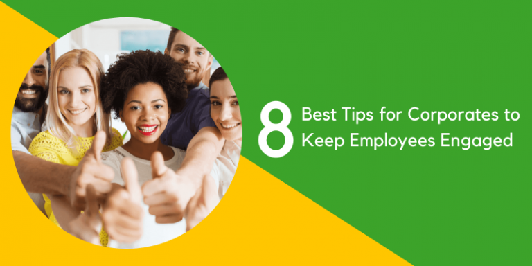 8 Best Tips for Corporates to Keep Employees Engaged