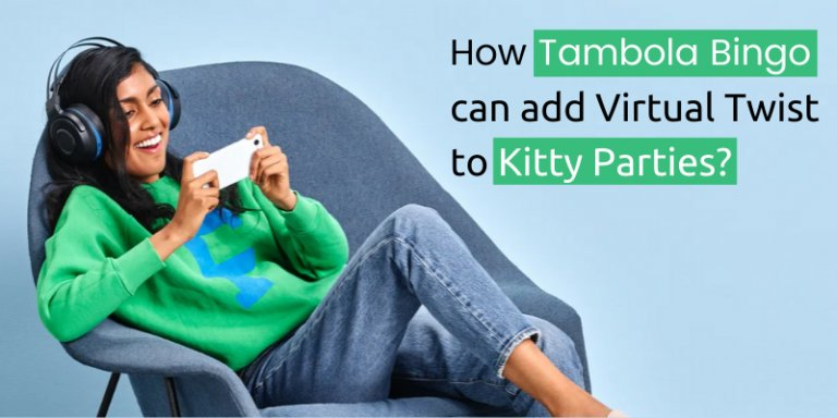 How Tambola Indian Bingo can add Virtual Twist to Kitty Parties?