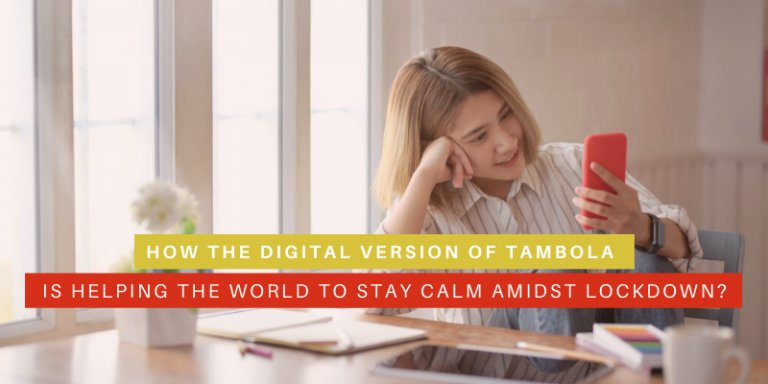 How the Digital Version of Tambola is Helping the World to Stay Calm Amidst Lockdown?