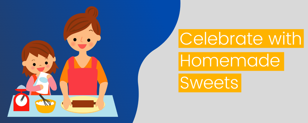 Celebrate with Homemade Sweets