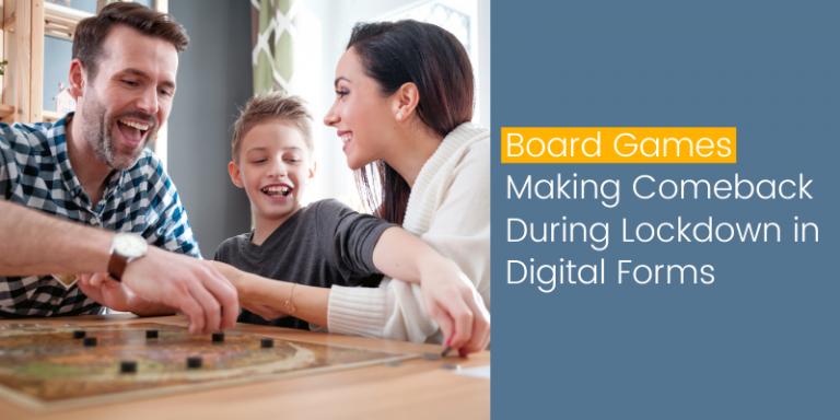 Board Games Making Comeback During Lockdown in Digital Forms